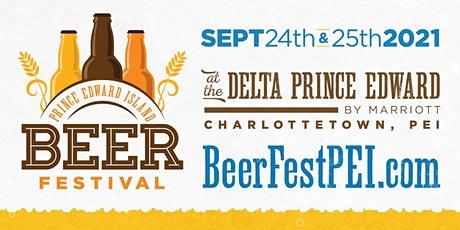 CANCELLED Prince Edward Island Beer Festival - 2021: SATURDAY 2:00 - 4:30 tickets