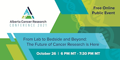 From Lab to Bedside and Beyond: The Future of Cancer Research is Here tickets
