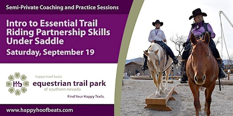 Introduction to Essential Trail Riding Partnerships Skills Under Saddle tickets