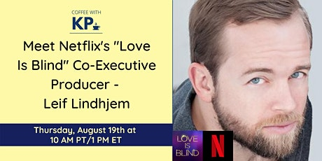 FREE Coffee With KP - Meet Leif Lindhjem, Co-EP of Netflix's Love Is Blind tickets