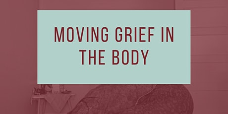 Moving Grief in The Body - September 2021 tickets