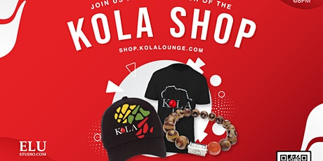 Kola Lounge Merchandise Launch Party tickets