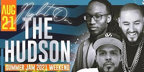 NIGHT ON THE HUDSON: SUMMER JAM 2021 WEEKEND EVENT tickets