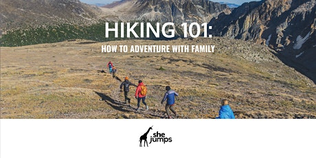Hiking 101 | How to Adventure with Family tickets
