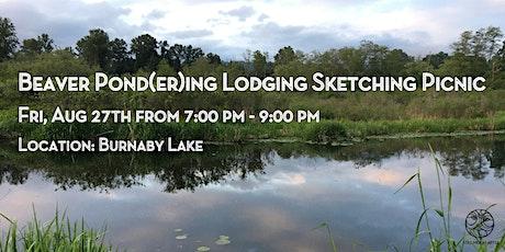 Beaver Pond(er)ing Lodging Sketching Picnic tickets