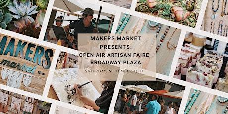 Open Air Artisan Faire | Makers Market- Broadway Plaza tickets