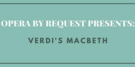 Opera By Request Presents: Verdi's Macbeth tickets