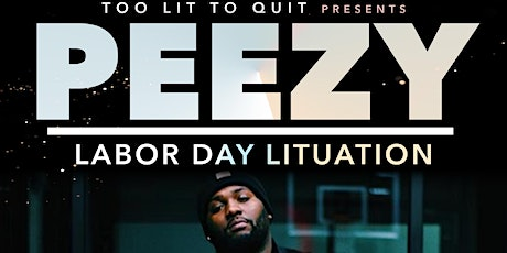 Peezy Performing Live Labor Day Lituation tickets