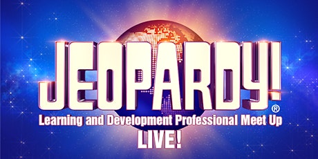 JEOPARDY!® Learning & Development Professional Meet Up Series tickets