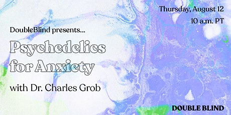 Psychedelics for Anxiety with Dr. Charles Grob tickets