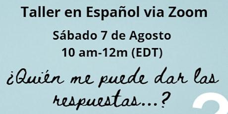 """Taller En Espaniol: """"¿Quién me puede dar las respuestas...? boletos"""