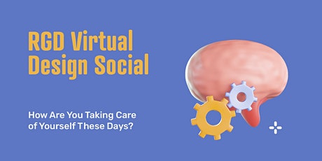 Virtual Design Social: How Are You Taking Care of Yourself These Days? tickets