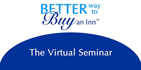 Better Way to Buy an Inn™:  Virtual Seminar tickets