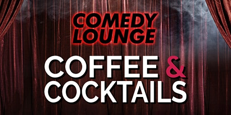 Comedy Lounge at Coffee & Cocktails tickets