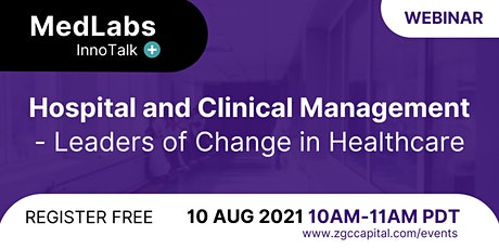 MedLabs InnoTalk:  Hospital and Clinical Management - Leaders of Change tickets