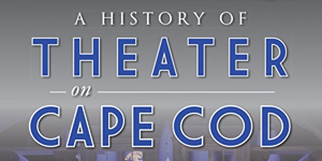 A History of Theater on Cape Cod tickets