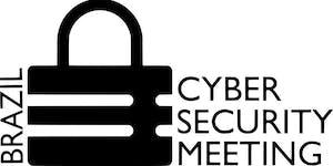 3ª Edição do Cyber Security Meeting Brazil