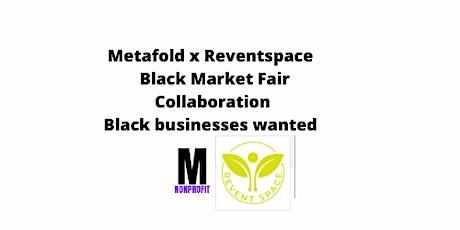 Metafold X Reventspace Collaboration Black Market Fair tickets