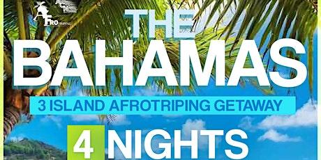 The Bahamas 3 Island AfroTriping Getaway | 4 Nights | April 15th - April 19 tickets