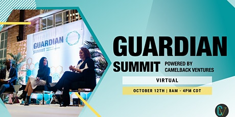 Oct 12 | Guardian Summit 2021 (Virtual) | Powered by Camelback Ventures tickets