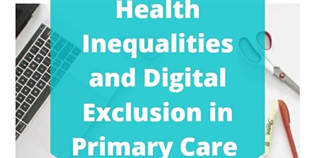 Health Inequalities and Digital Exclusion in Primary Care tickets