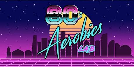 80's Aerobics tickets