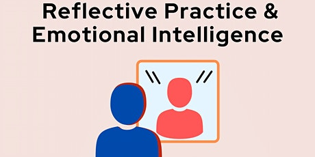 Reflective Practice and Emotional Intelligence tickets