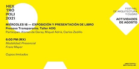 EXPOSICIÓN - PRESENTACIÓN DE LIBRO : Proceso Transparente. Taller ADG tickets