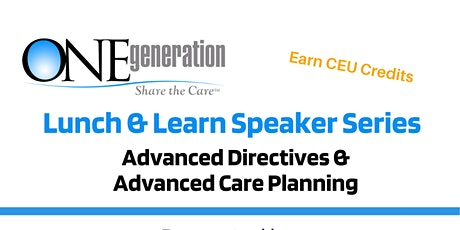 ONEgeneration Lunch & Learn: Advanced Directives and Advanced Care Planning tickets