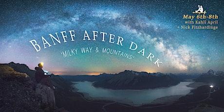 BANFF AFTER DARK - 'Milky Way & Mountains' tickets