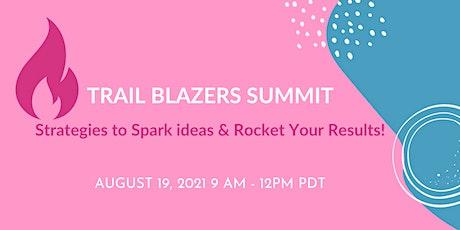 Trail Blazers Summit! Strategies to Spark ideas & Rock Results -FREEw/code tickets