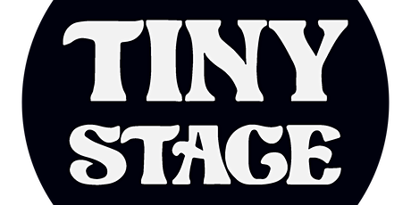 Tiny Stage: 2 Year Anniversary Showcase tickets