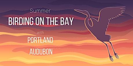Summer Birding on the Bay with Portland Audubon tickets
