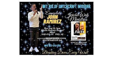 JOHN RAMIREZ -2021 SUMMER DELIVERANCE  EXPLOSION /GET RID OF WITCHCRAFT tickets