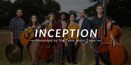 INCEPTION: Original Music brought to you by The Table Music Team tickets