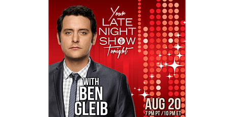Your Late Night Show Tonight with Ben Gleib - Fifth Anniversary Show tickets