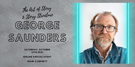 The Art of Story & Story Structure  With George Saunders tickets