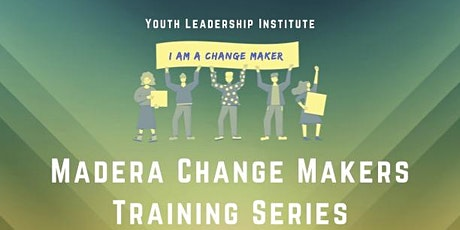 Madera Change Makers Training Series tickets
