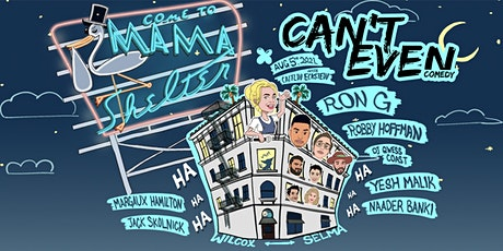 CAN'T EVEN COMEDY SHOW AT MAMA SHELTER ROOFTOP (AUGUST 5TH)@6PM tickets