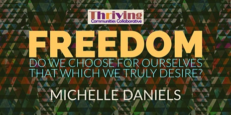 Freedom: Do we choose for ourselves that which we truly desire? tickets