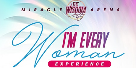 I AM EVERY WOMAN-THE EXPERIENCE tickets