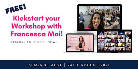 FREE Webclass: Kickstart your Workshop with Francesca Moi - Online! tickets