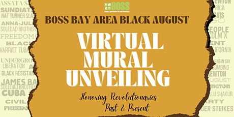 BOSS Bay Area Black August Mural Unveiling tickets