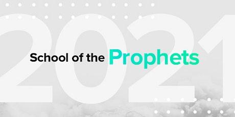 School of the Prophets 2021 [ONLINE] tickets