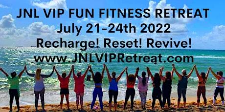 2022 JNL VIP FUN FITNESS RETREAT! VIP Queens Recharge, Reset, Revive! tickets
