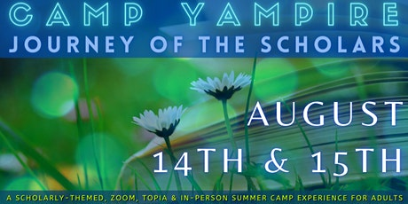 Camp Yampire: Journey of the Scholars (Sunday Session - In Person) tickets