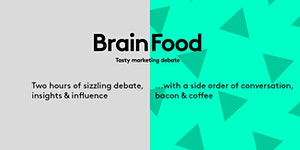 Brain Food: Tasty Marketing Debate - DUBLIN