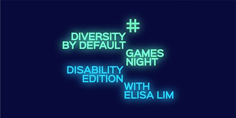 Diversity by Default Games Night: Disability Edition tickets