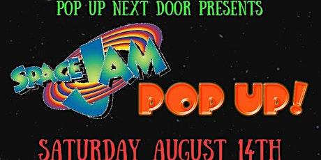 SPACE JAM POP UP SHOP! tickets