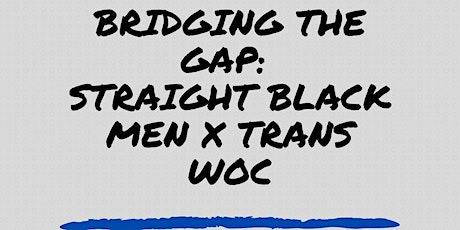 Bridging the gap:  Dinner Convo w Straight Black Men x Trans WOC tickets